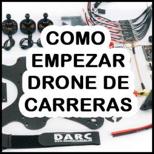 como empezar con los drones de carreras